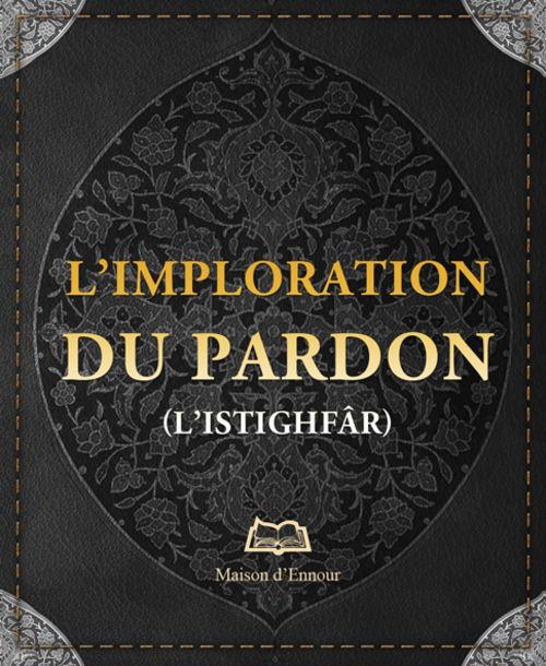 L'imploration du pardon (L'istighfâr)-0