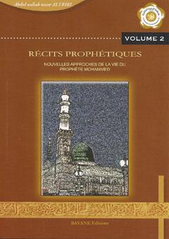 Récits prophétiques - Nouvelles approches de la vie du prophète Mohammed - Volume 2-0