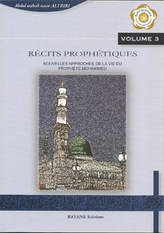 Récits prophétiques - Nouvelles approches de la vie du prophète Mohammed - Volume 3-0