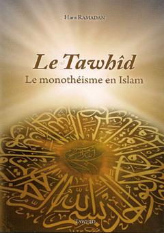 Le Tawhîd : Le monothéisme en Islam-0