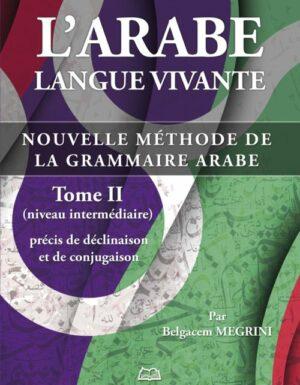 L'arabe langue vivante, nouvelle méthode de la grammaire arabe - Tome 2 (Niveau intermédiaire)-0