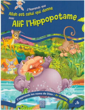 J'apprends que Allah est celui qui donne avec Alif l'hippopotame -0
