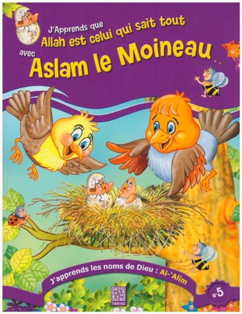J'apprends que Allah est celui qui sait tout avec Aslam le moineau -0