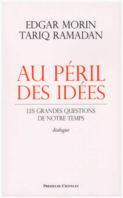 Au péril des idées - Les grandes questions de notre temps -0