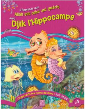 J'apprends que Allah est celui qui guérit avec Dijik l'Hipopocampe -0