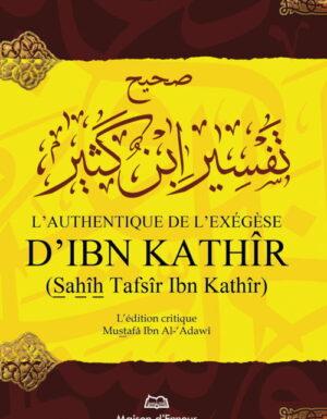 L'authentique de l'exégèse d'Ibn Kathîr (Sahîh Tafsîr Ibn Kathîr) – 1 seul volume