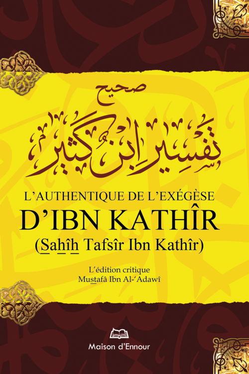 L'authentique de l'exégèse d'Ibn Kathîr (Sahîh Tafsîr Ibn Kathîr) - 1 seul volume-0