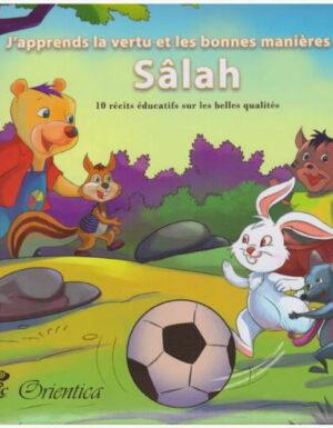 J'apprends la vertu et les bonnes manières avec Sâlah - 10 récits éducatifs sur les belles qualités-0