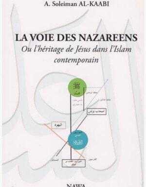 La voie des nazareens - Ou l'héritage de Jésus dans l'Islam contemporain-0