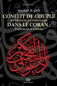Conflit de couple et violence conjugale dans le Coran: Traitement et remèdes (Nuchûz et darb) -0