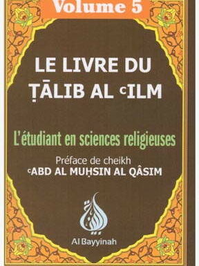 Le livre du Talib Al 'Ilm – L'étudiant en sciences religieuses – Volume 5