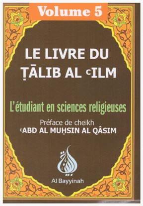 Le livre du Talib Al 'Ilm - L'étudiant en sciences religieuses - Volume 5-0