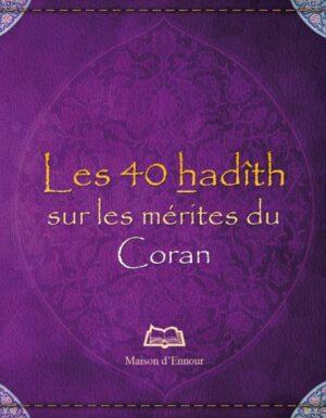 Les 40 hadîths sur les mérites du Coran