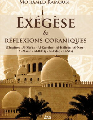 Exégèse et réflexions coraniques - Du chapitre Al-Ma'un jusqu'à An-Nas-0