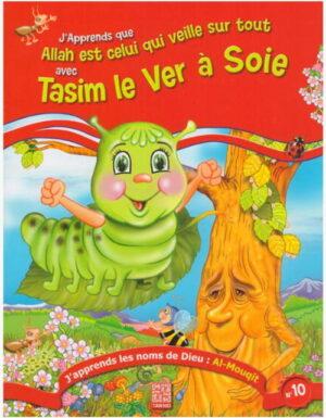 J'apprends que Allah est celui qui veille sur tout avec Tasim le ver à soie -0