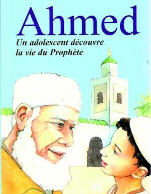 Ahmed – Un adolescent découvre la vie du Prophète