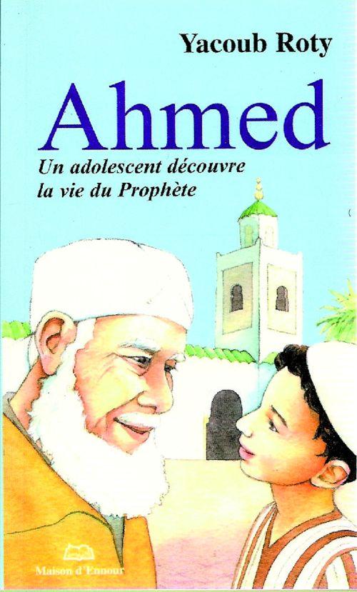 Ahmed - Un adolescent découvre la vie du Prophète-0