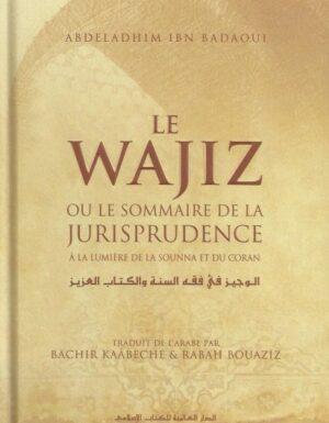 Le Wajiz ou le Sommaire de la Jurisprudence à la Lumière de la Sounna et du Coran-0