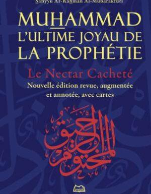 Le Nectar Cacheté Muhammad - L'ultime joyau de la prophétie - Nouvelle édition-0