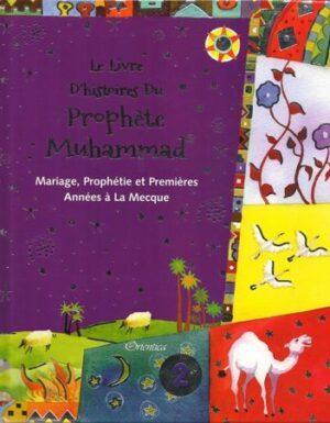 Le livre d'histoires du Prophète Muhammad - Mariage, Prophétie et Premières Années à la Mecque - Volume 2-0