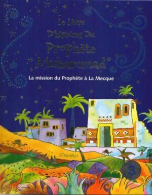 Le livre d'histoires du Prophète Muhammad - La mission du Prophète à la Mecque - Volume 3-0