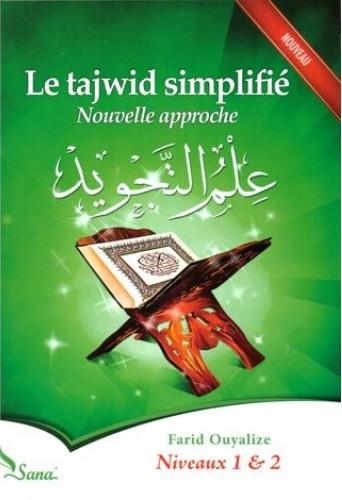 Le tajwid simplifié : Nouvelle approche, Niveaux 1 et 2-0