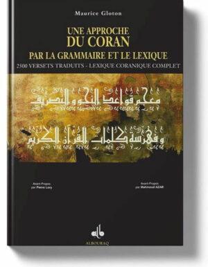 Une approche du Coran par la grammaire et le lexique –  Maurice Gloton –