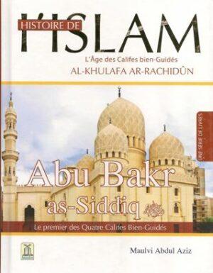 Histoire de l'Islam – Abu Bakr as-Siddiq – Le premier des Quatres Califes Bien-Guidés – Maulvi Abdul Aziz – Daroussalam