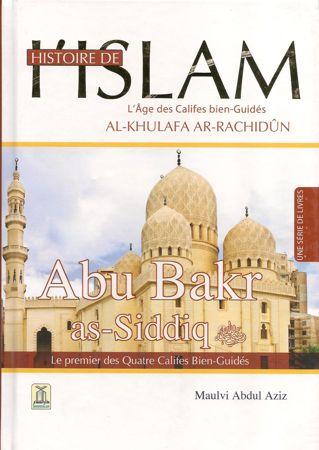 Histoire de l'Islam - Abu Bakr as-Siddiq - Le premier des Quatres Califes Bien-Guidés - Maulvi Abdul Aziz - Daroussalam-0