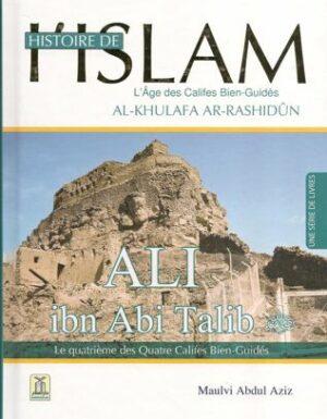 Histoire de l'Islam - Ali ibn Abi Talib - le quatrième des Quatre Califes Bien-Guidés - Maulvi Abdul Aziz - Daroussalam-0