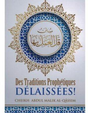 Traditions Prophètiques Délaissées ! - Edition Ibn Badis