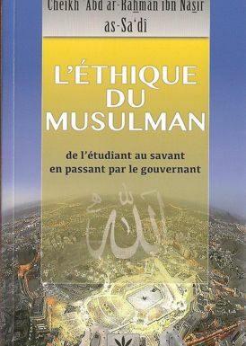 L'éthique du musulman «de l'étudiant au savant en passant par le gouvernement», de Cheikh 'Abd ar-Rahmân ibn Nâsir as-Sa'dî-0