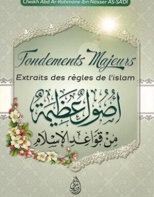 Fondements Majeurs Extraits des règles de l'Islam, de Ch. Abd Ar-Rahmâne Ibn Nâsser As-Sa'di-0