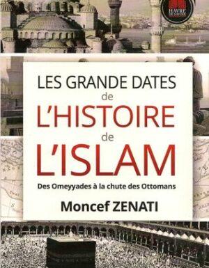 Les grandes dates de l'Histoire de l'Islam – Havre de savoir – Moncef Zenati