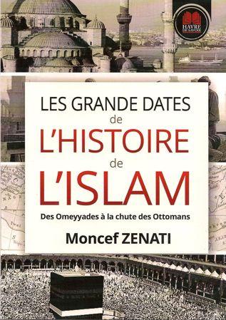 Les grandes dates de l'Histoire de l'Islam - Havre de savoir - Moncef Zenati-0