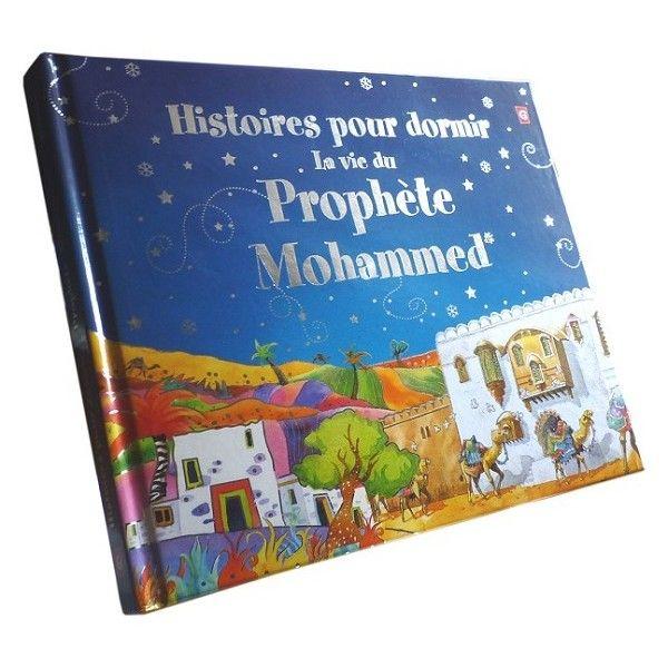 Histoires pour dormir La vie du Prophète Mohammed-0