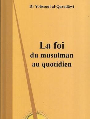 La foi du musulman au quotidien