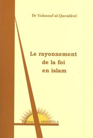 Le rayonnement de la foi en Islam (Dr Youssouf al-Qaradawi)-0