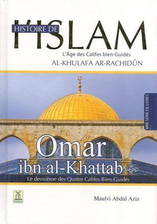 Histoire de l'Islam - Omar ibn al-Khattab - Le deuxième des Quatre Califes Bien-Guidés - Maulvi Abdul Aziz - Daroussalam-0