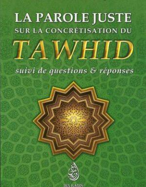 La parole juste sur la concrétisation du tawhid, suivi de questions & réponses