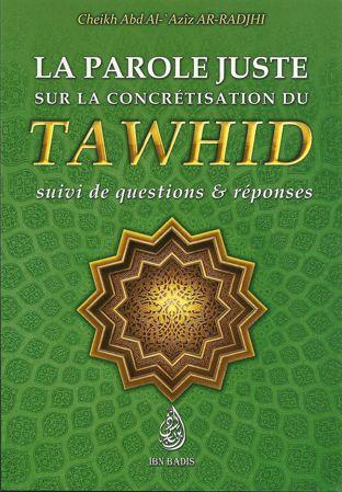 La parole juste sur la concrétisation du tawhid, suivi de questions & réponses-0