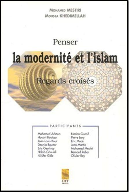 Penser la modernité et l'islam. Regards croisés-0
