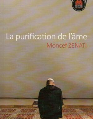 La purification de l'âme – Havre de savoir – Moncef Zenati