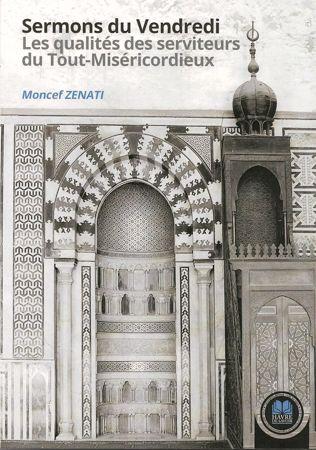 Sermons du Vendredi - Les qualités des serviteurs du Tout-Miséricordieux - Moncef Zenati - Havre de Savoir-0