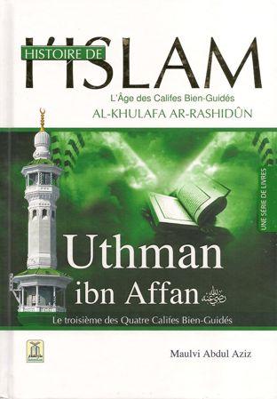 Histoire de l'Islam - Uthman ibn Affan - le troisième des Quatre Califes Bien-Guidés - Maulvi Abdul Aziz - Daroussalam-0