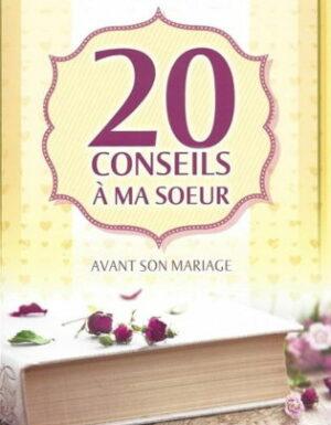 20 conseils à ma soeur avant son mariage dar al muslim
