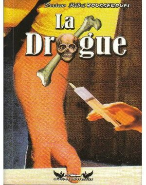 La drogue – Docteur Hébri Bousserouel – La plume Universelle