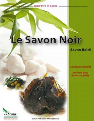 Le Savon Noir (savon beldi) – La solution naturelle pour une peau douce et satinée