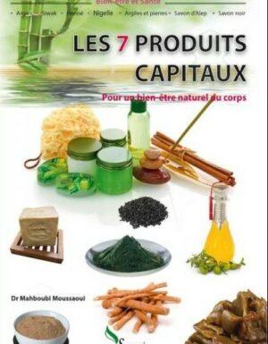Les 7 Produits Capitaux pour un bien-être naturel du corps