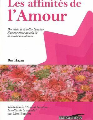 Les affinités de l'Amour - Ibn Hazm - Iqra --0